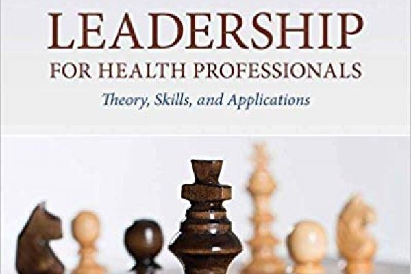 leadership-for-health-professionals-theory-skills-and-applications62958353-72B9-720F-13BA-9870C9275A3A.jpg